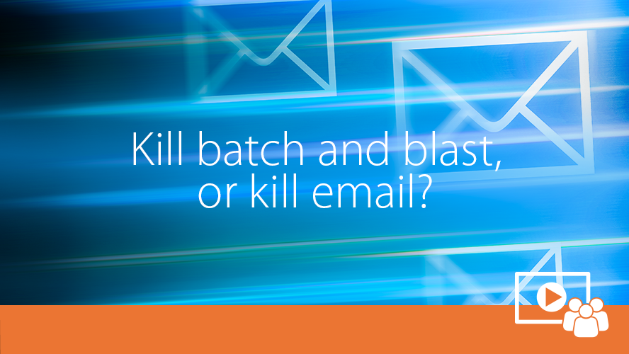 kill-batch-and-blast-or-kill-email.png