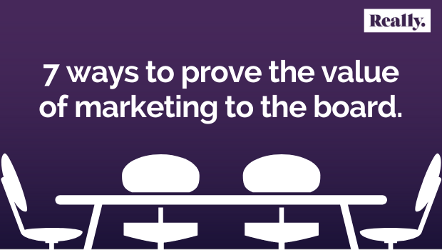 7 ways to prove the value of marketing to the board..png