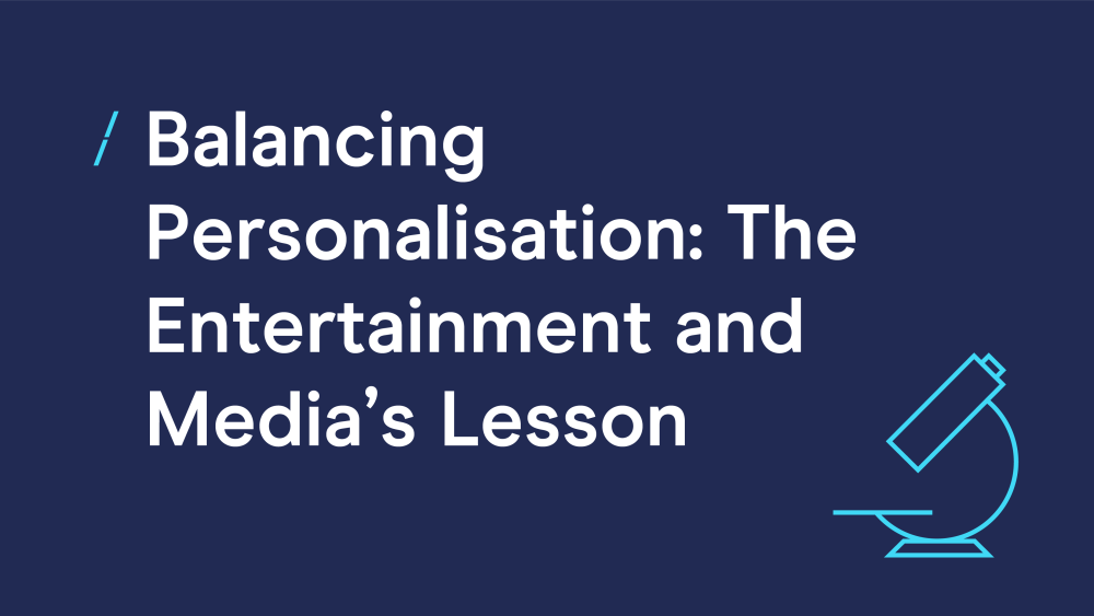 T-balancing-personalisation--the-entertainment-and-medias-lesson_research-articles.png
