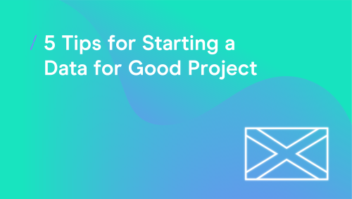 T-cHJldmlldw%3D%3D-5-tips-for-starting-a-data-for-good-project_webinar-copy-8.png