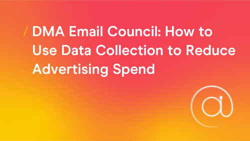 T-cHJldmlldw%3D%3D-dma-email-council--how-to-use-data-collection-to-reduce-advertising-spend_research-articles-copy-2.png