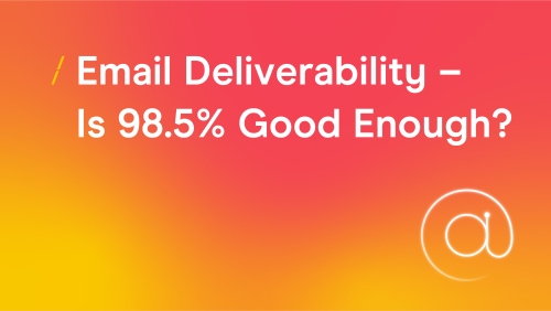 T-cHJldmlldw%3D%3D-email-deliverability--is-98_research-articles-copy-2.5good-enough_research-articles-copy-2.png