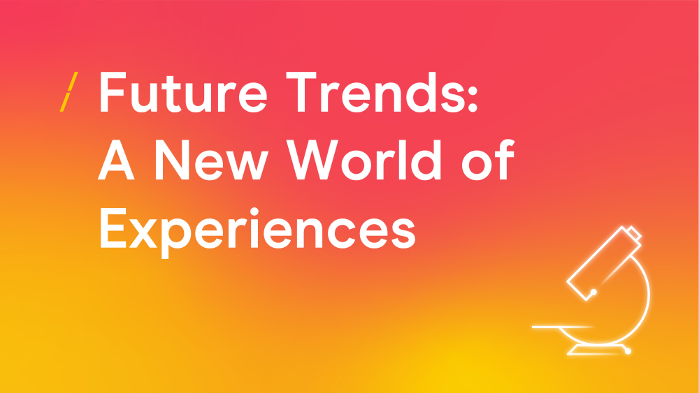 T-future-trends--a-new-world-of-experiences_research-articles-copy.jpg