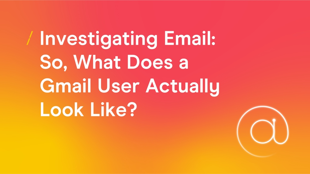 T-investigating-email----so-what-does-a-gmail-user-actually-look-like.jpg