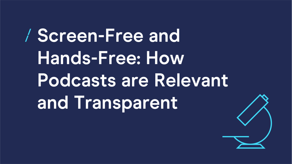 T-screen-free-and-hands-free--how-podcasts-are-relevant-and-transparent-03.png
