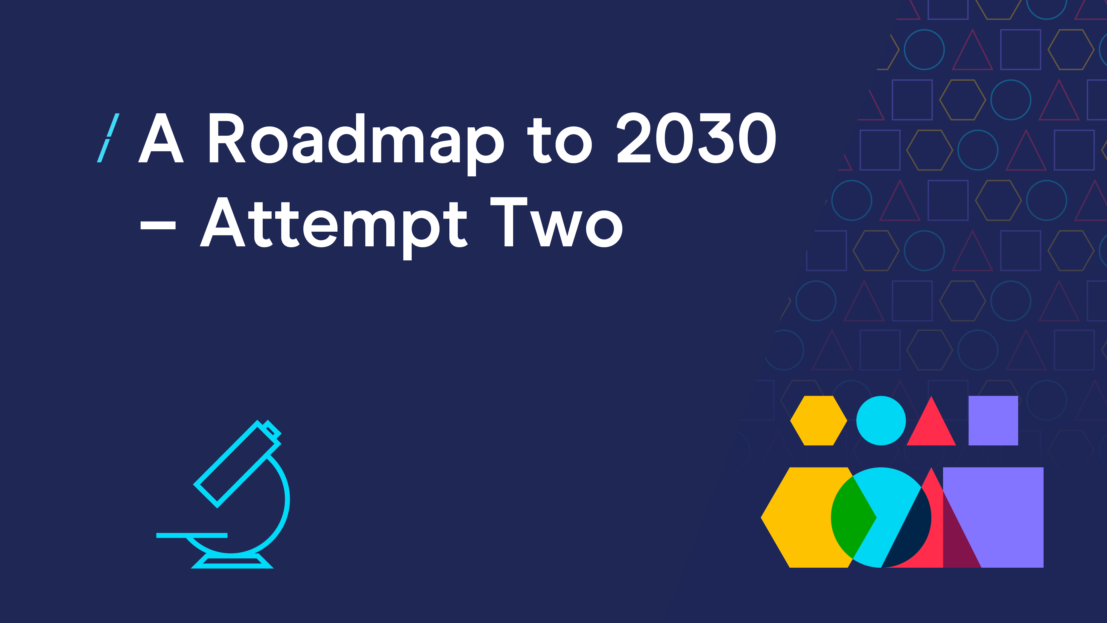 A Roadmap to 2030 - Attempt Two-01.png