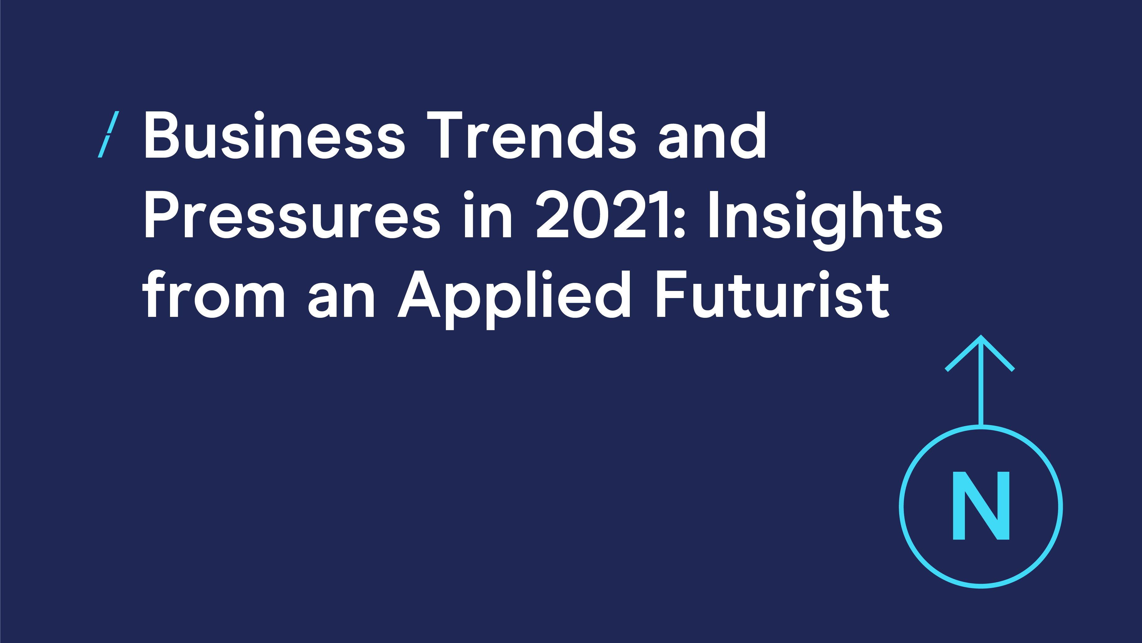 Business Trends and Pressures in 2021_DMA North.png