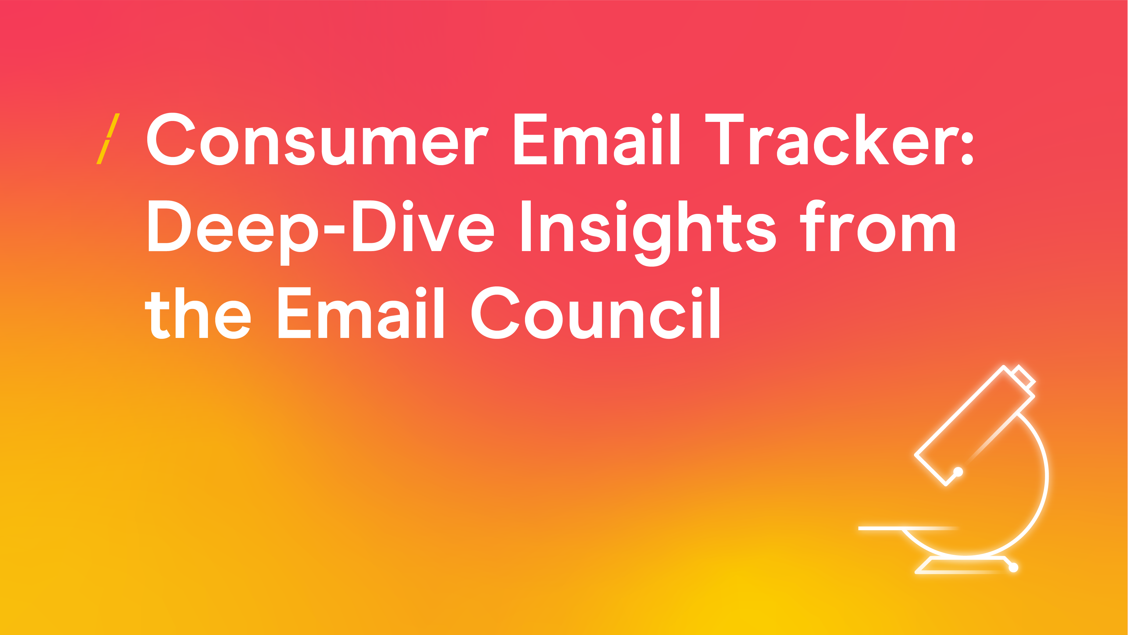 Consumer Email Tracker- Deep-Dive Insights from the Email Council_Research articles copy (002).png