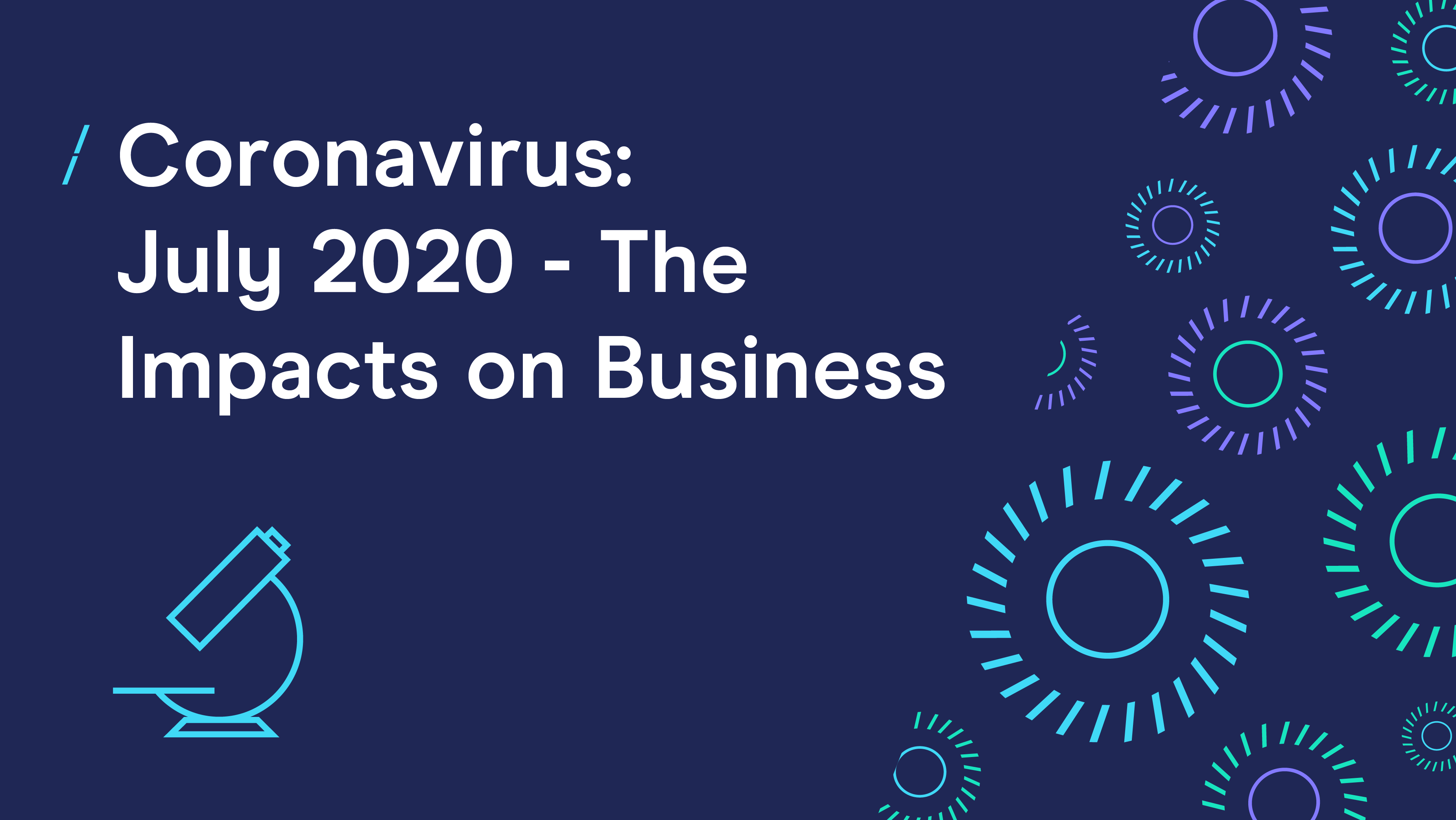 Coronavirus - July 2020 - The Impacts On Business.png