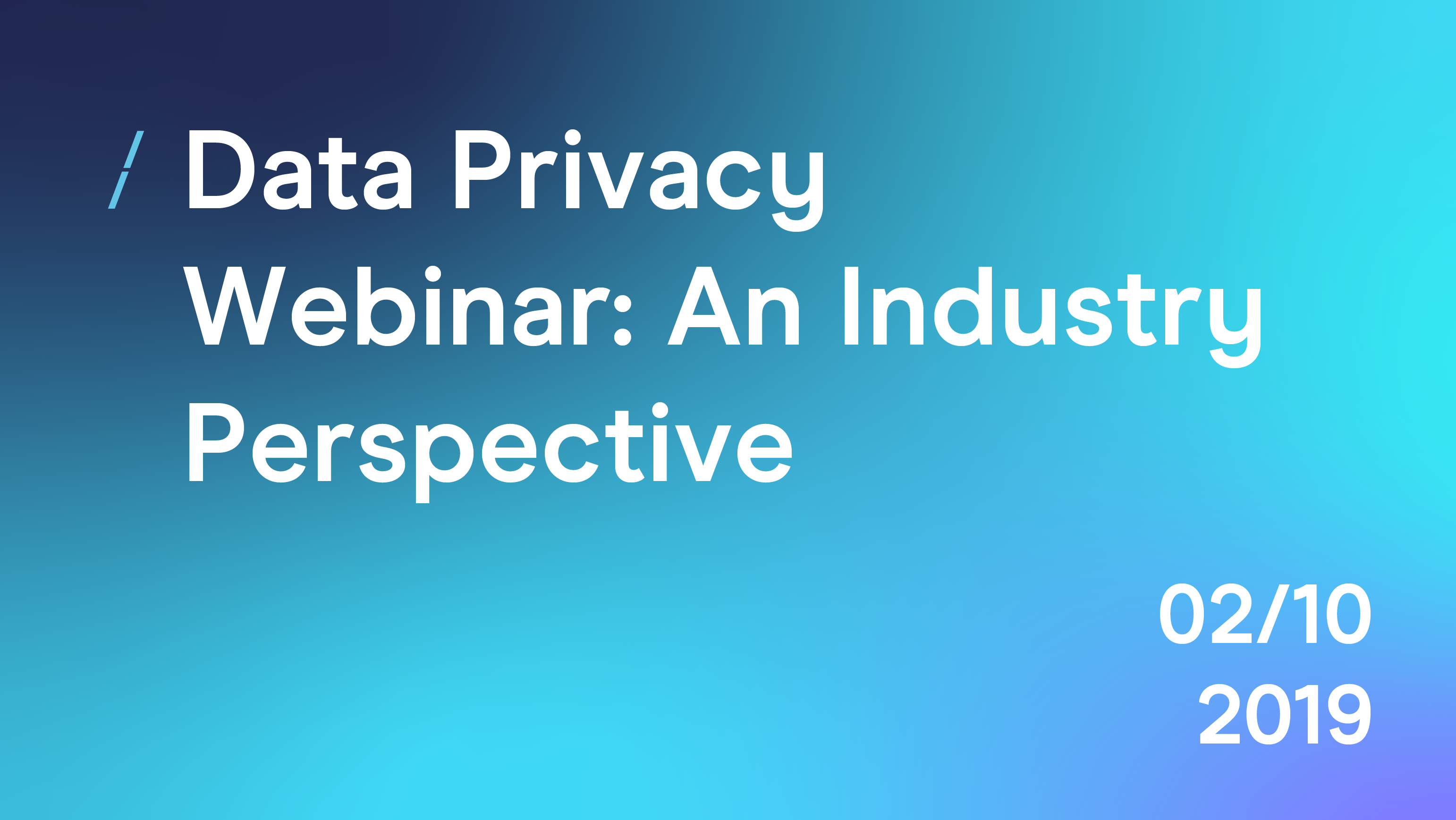 Data Privacy Webinar- An Industry Perspective-02.png