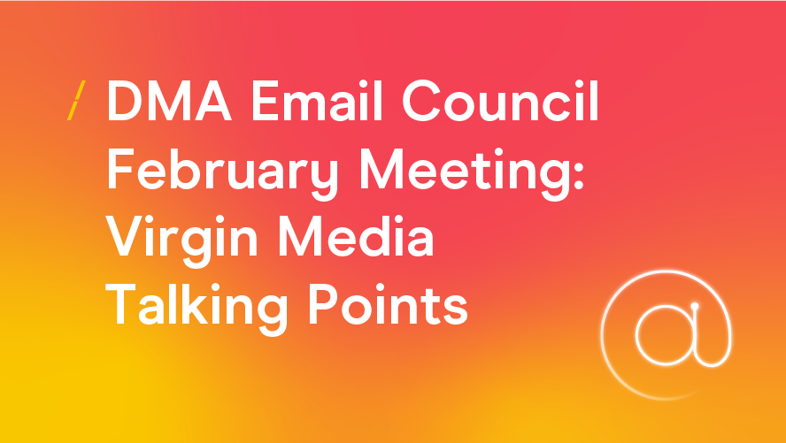 DMA Email Council February Meeting- Virgin Media Talking Points_Research articles copy 2.png
