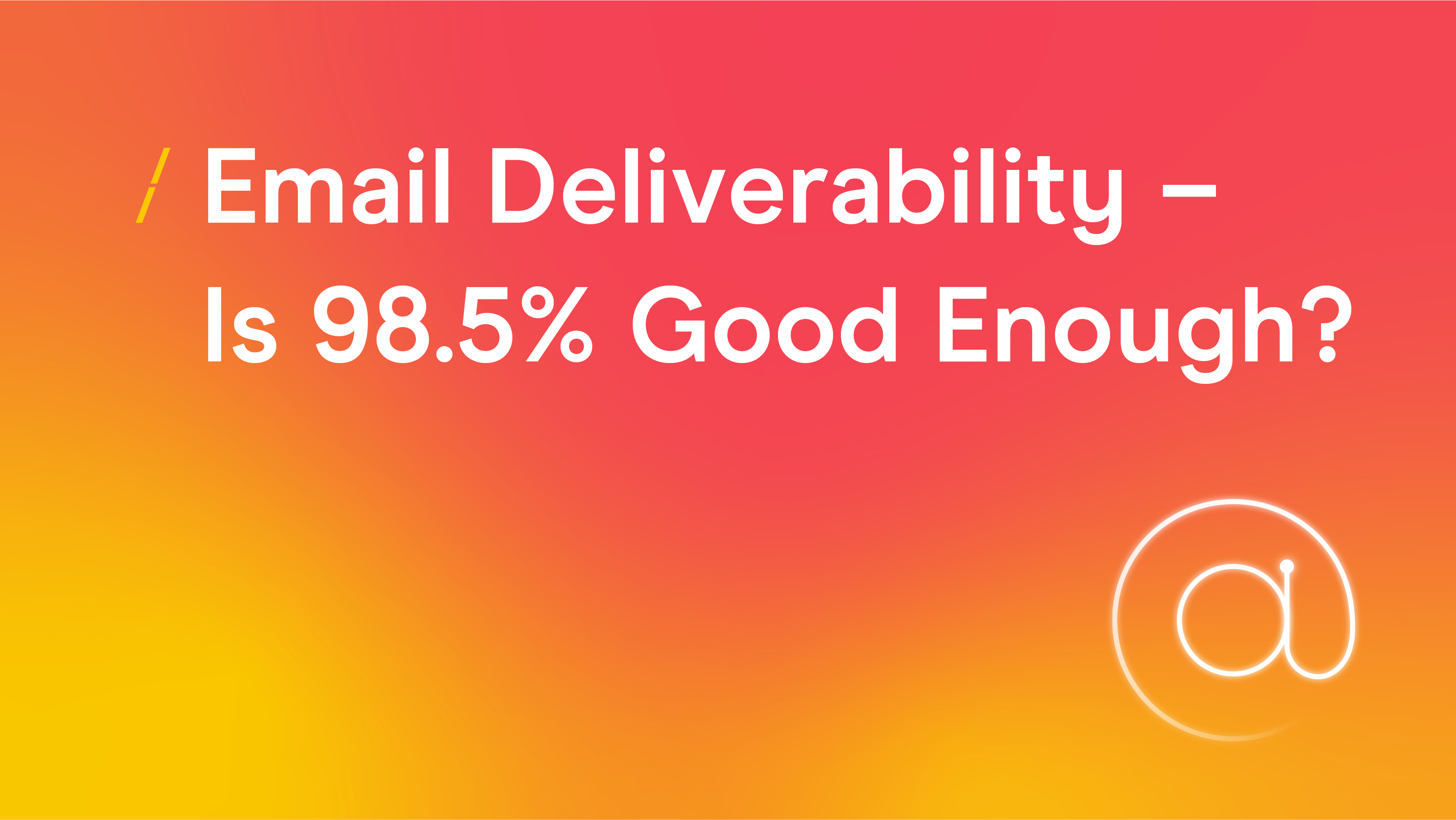 Email Deliverability  Is 98_Research articles copy 2.5Good Enough_Research articles copy 2.png