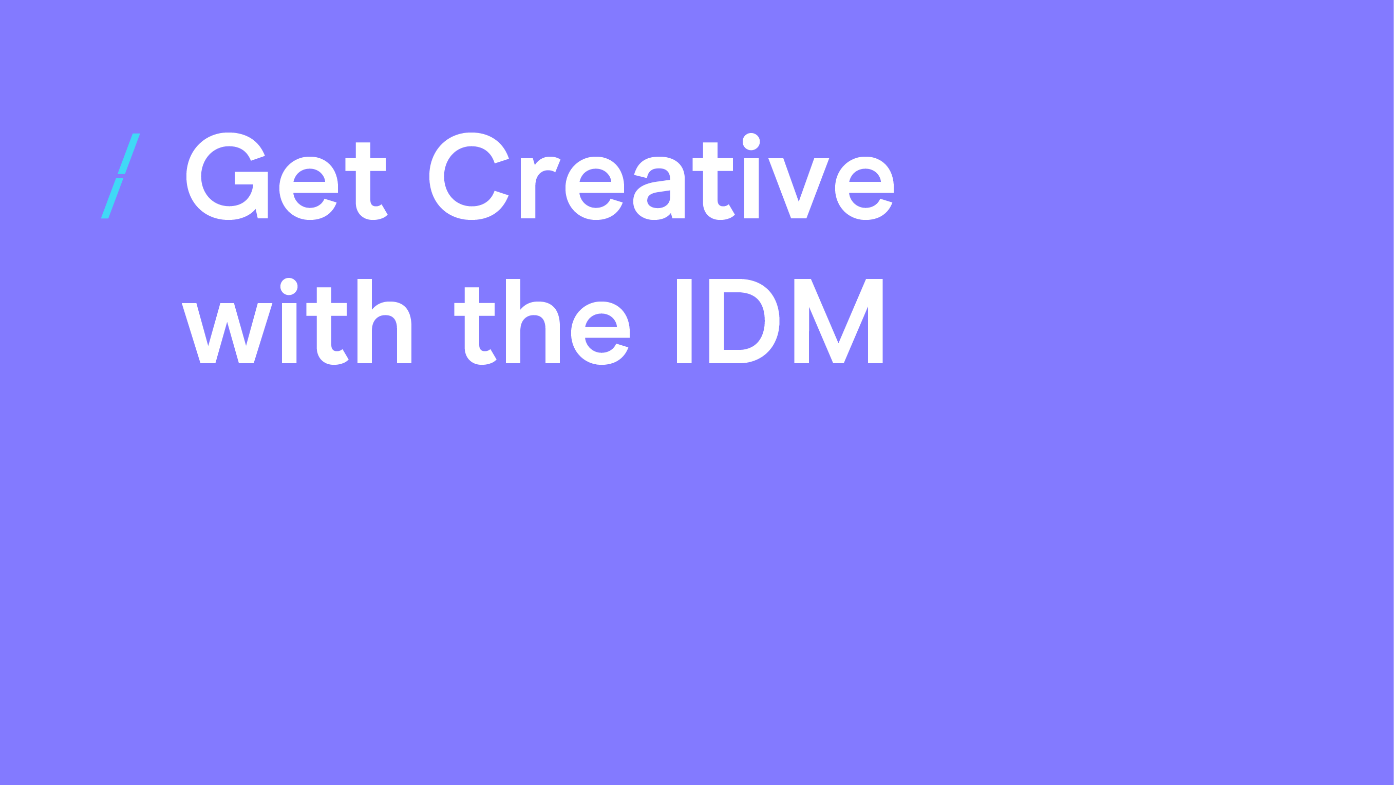 Get Creative with the IDM-01.png