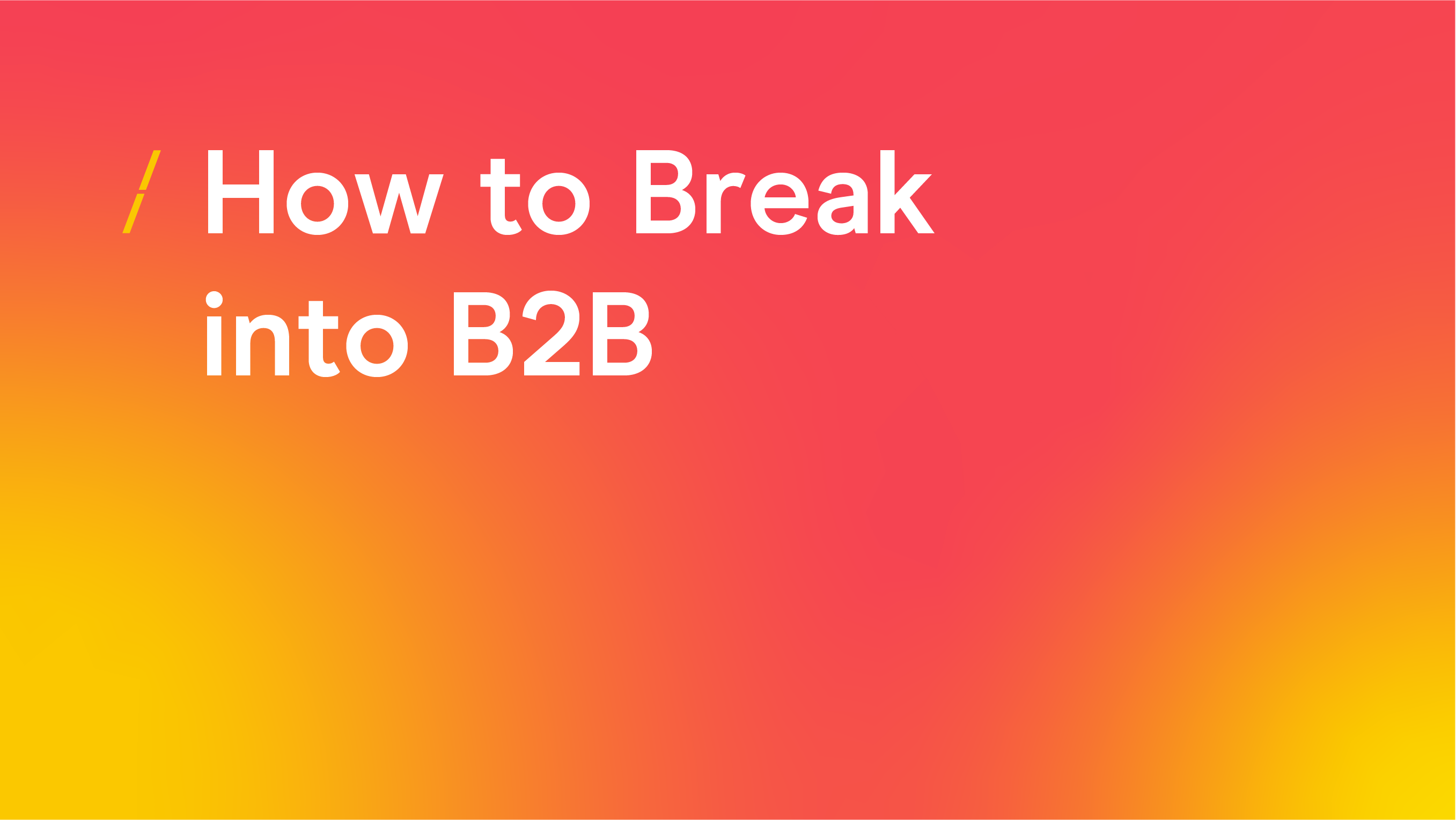 How to break into B2B-02.png