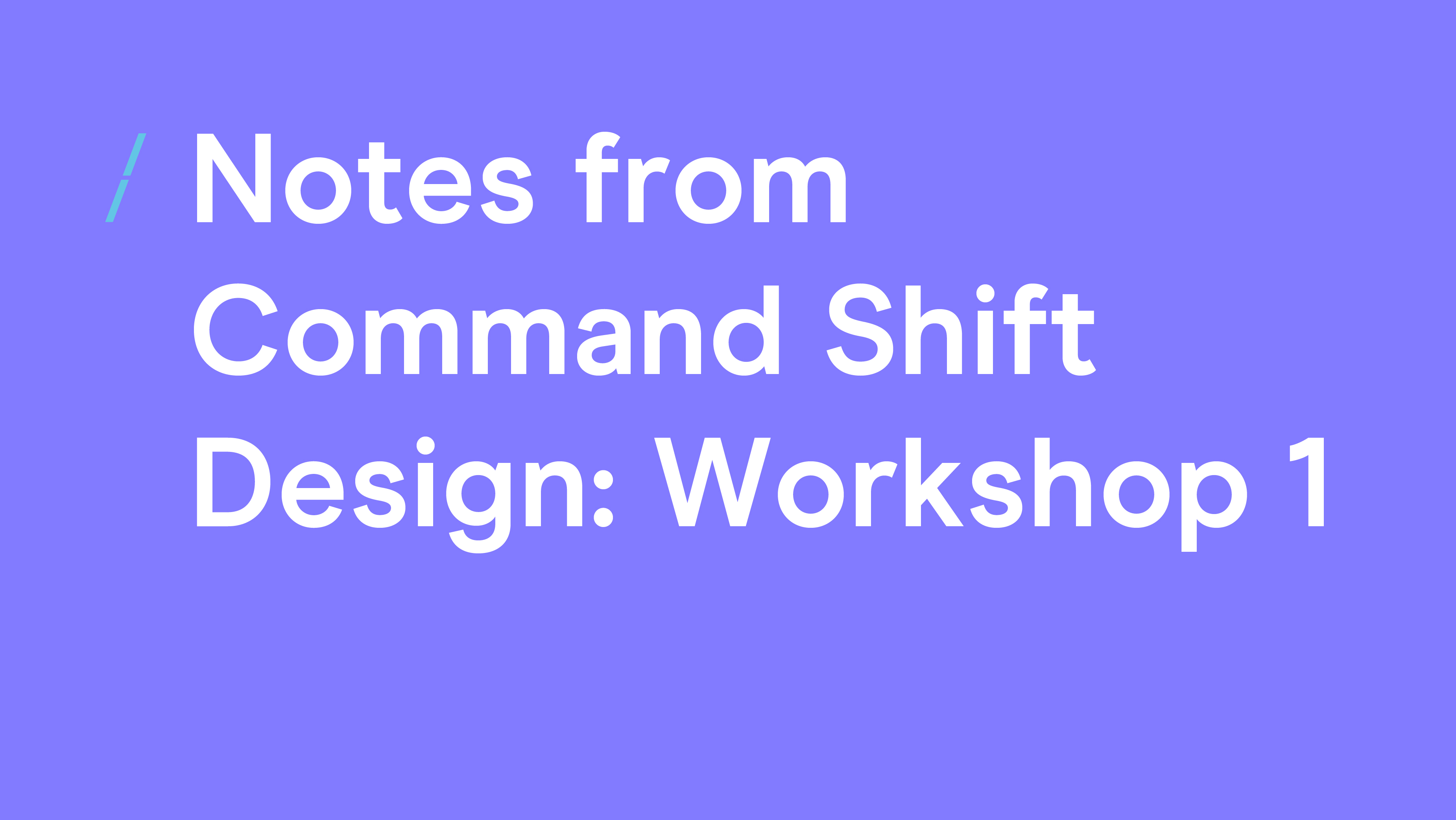 Notes from Command shift.jpg