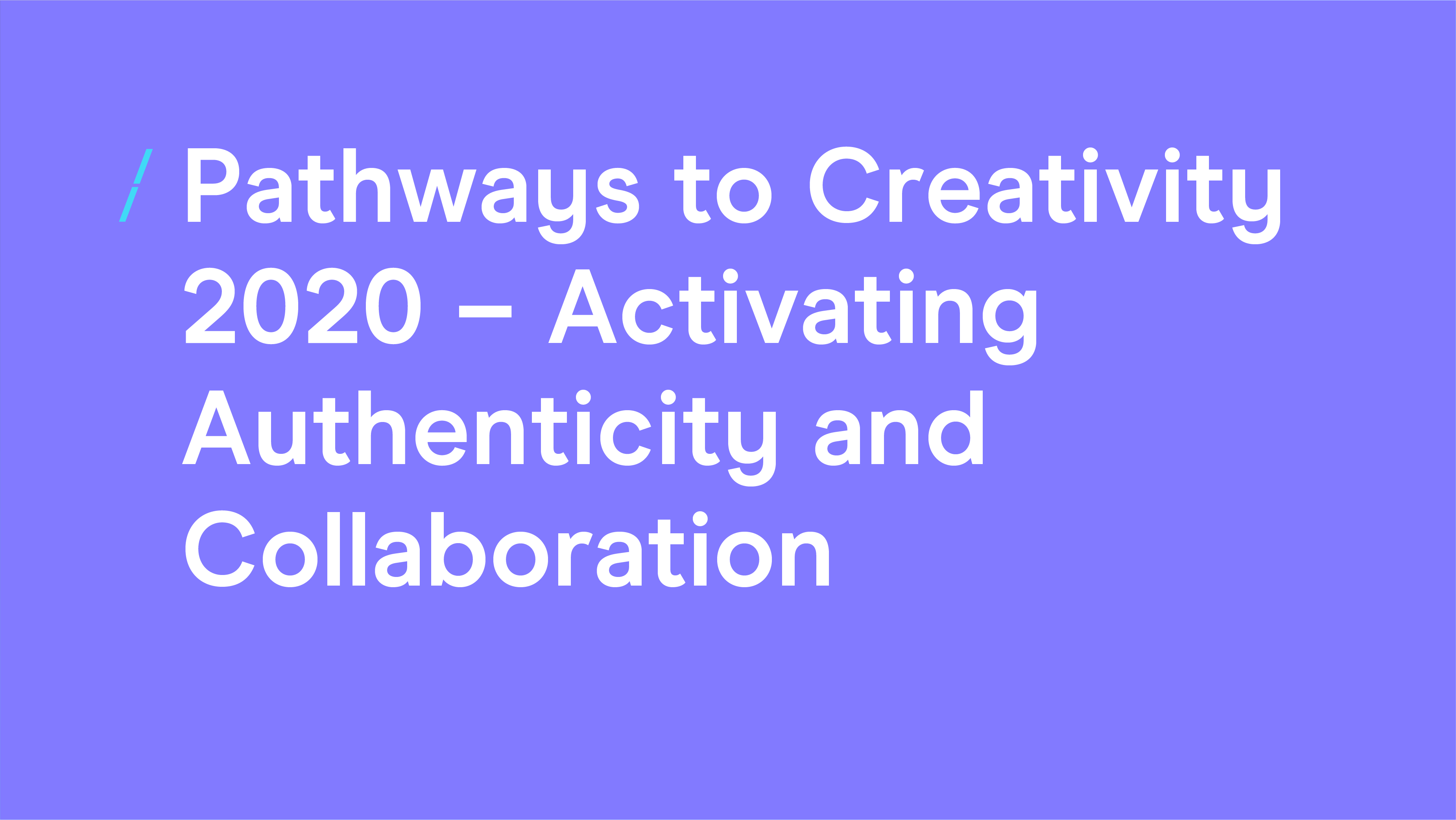 Pathways to Creativity 2020 - Activating Authenticity and Collaboration.png