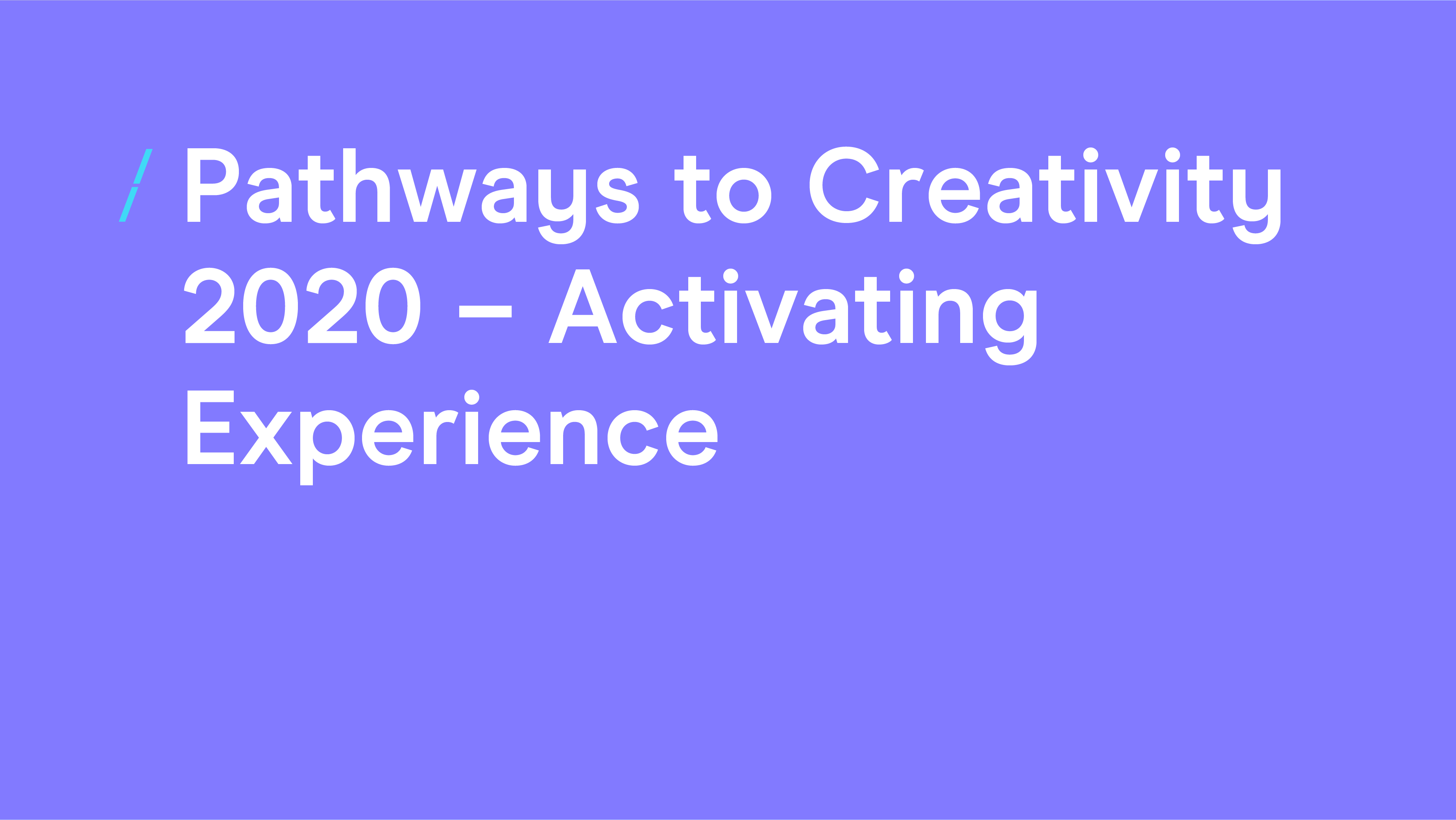 Pathways to Creativity 2020 - Activating Experience.png