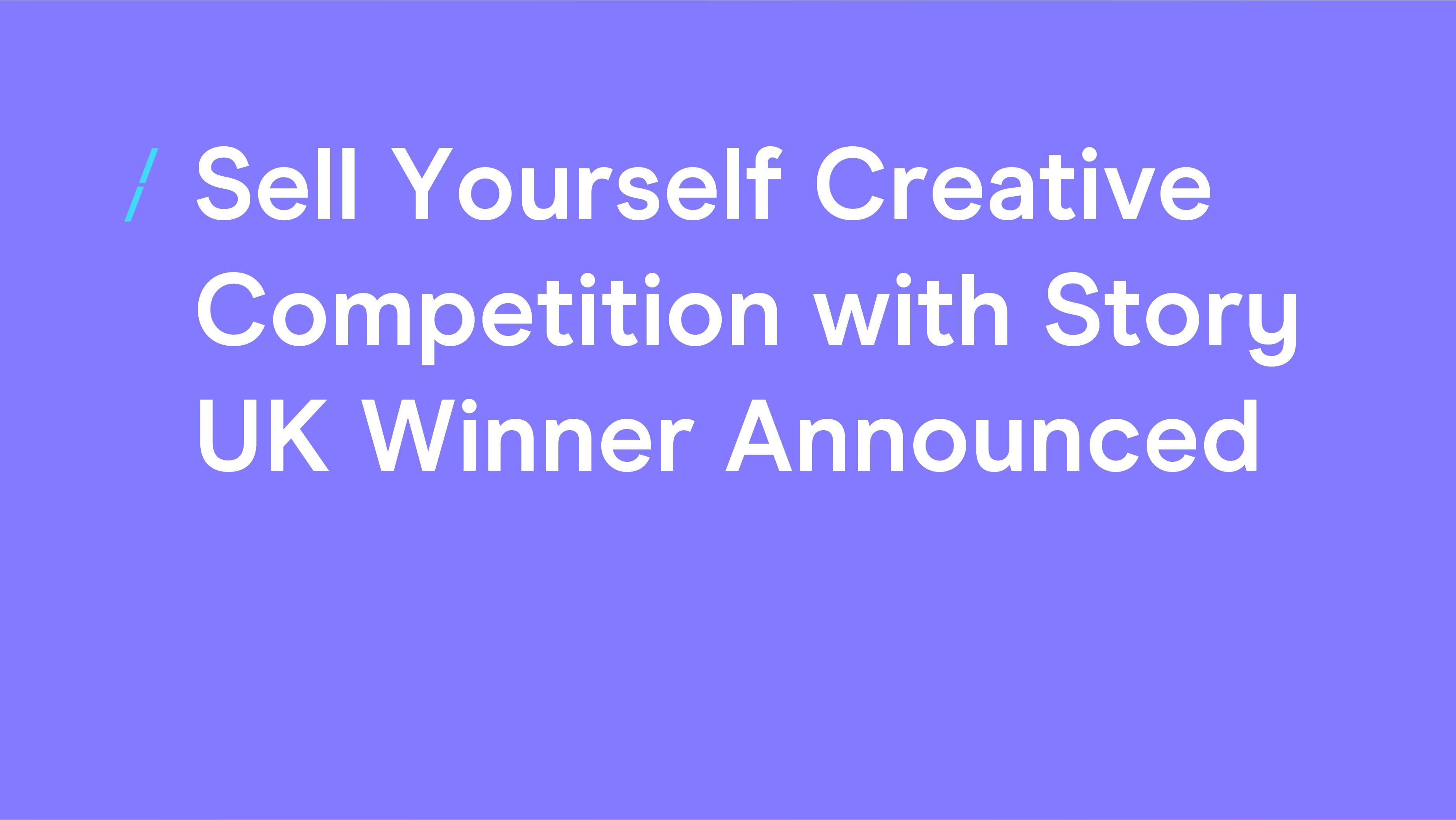 Sell Yourself Creative Competition with Story UK Winner Announced_General articles.png