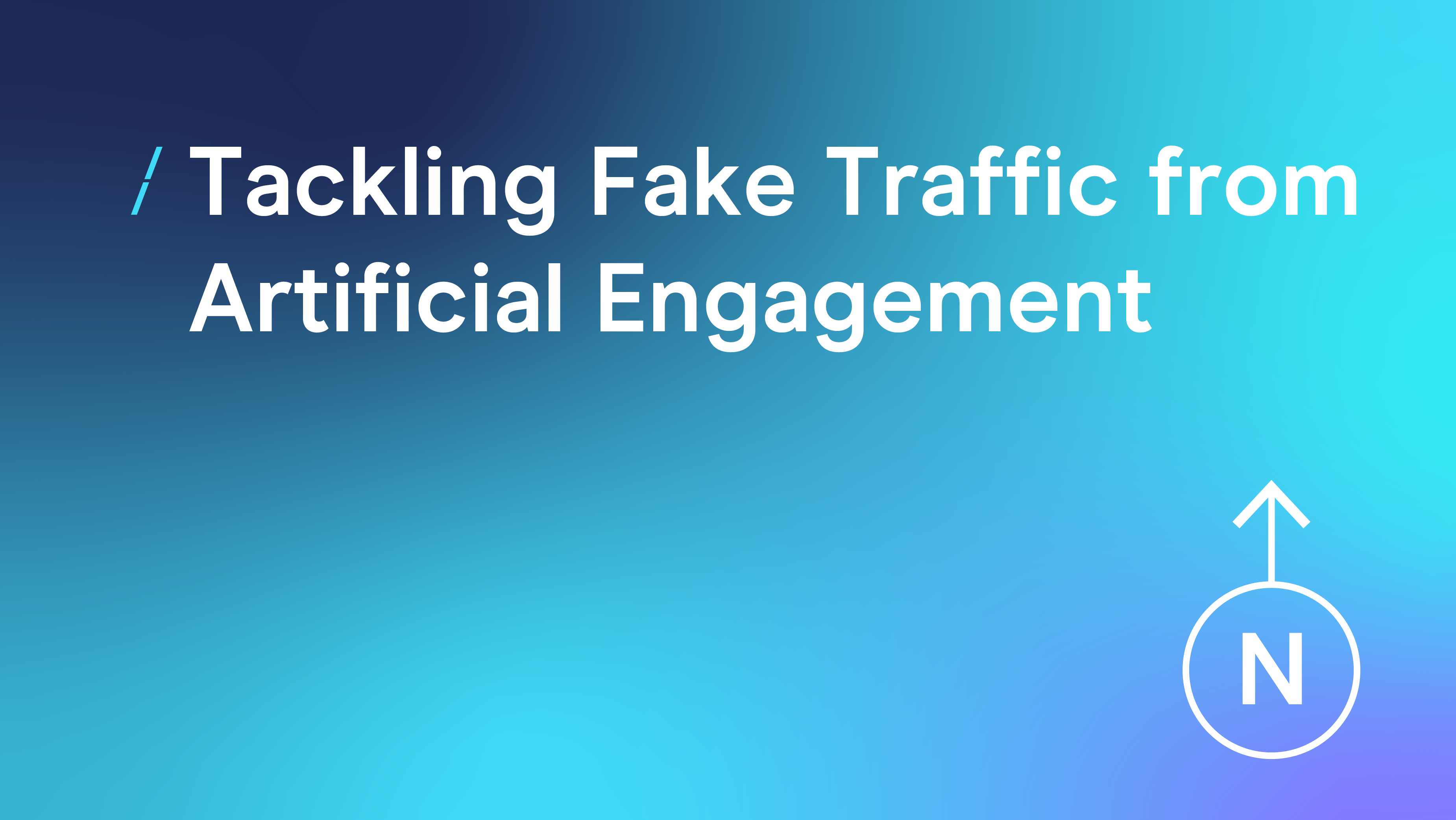 TacklingFakeTrafficFromArtificalEngagement_Customer Data Council copie 2.png