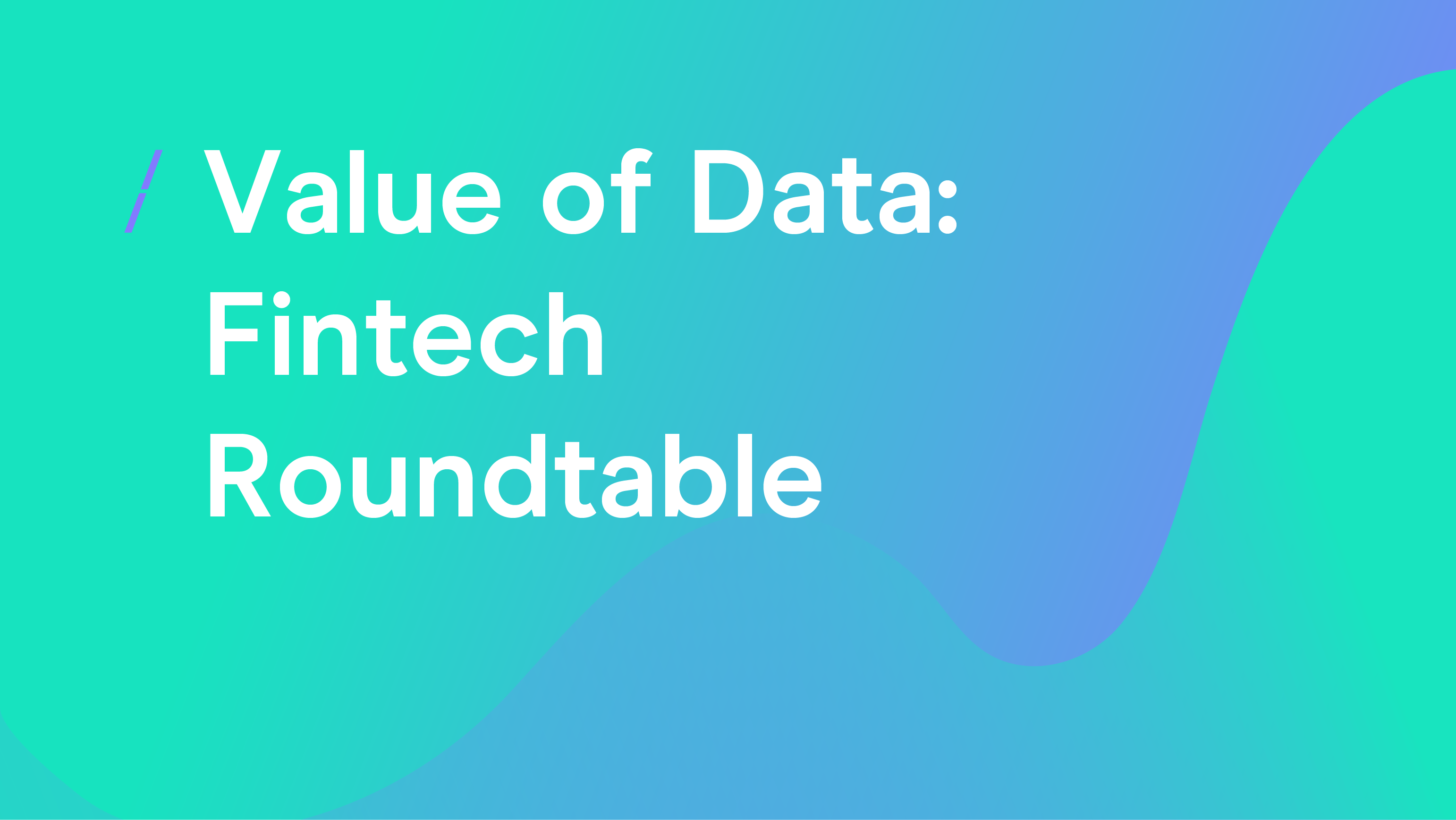 Value of Data- Fintech Roundtable_General articles.png