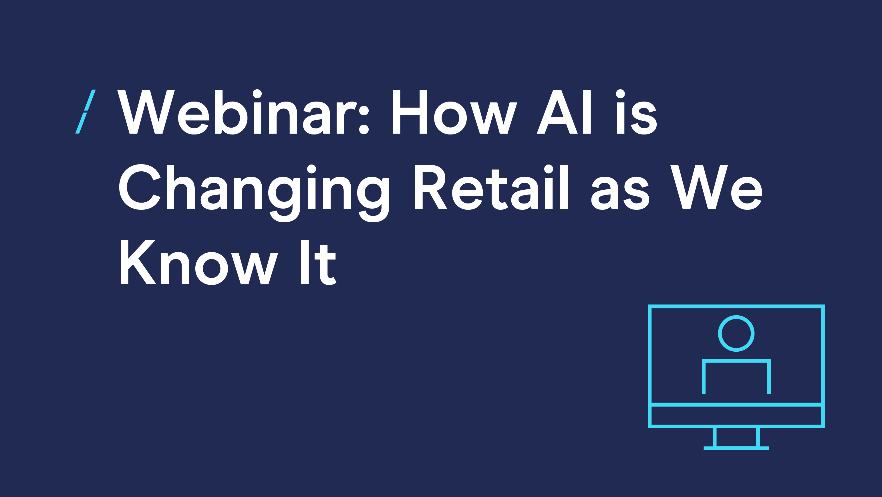 Webinar- How AI is Changing Retail as We Know It _Webinars.png